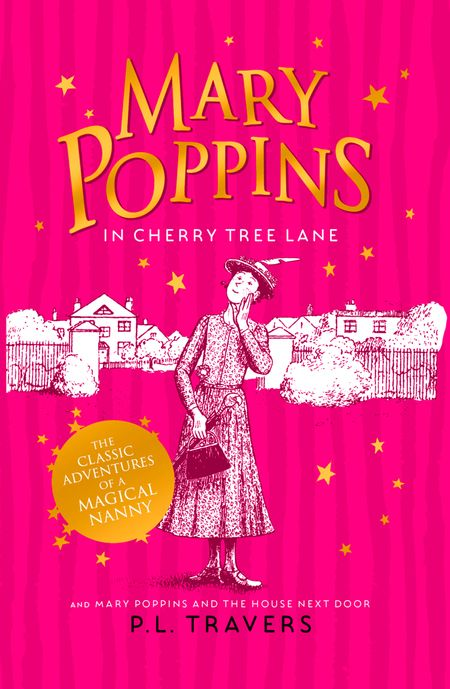 MARY POPPINS IN CHERRY TREE LANE / MARY POPPINS AND THE HOUSE NEXT DOOR by P. L. Travers -