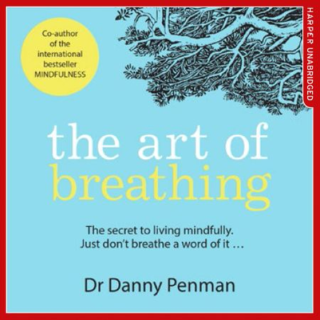 The Art of Breathing - Dr Danny Penman, Read by Dr Danny Penman
