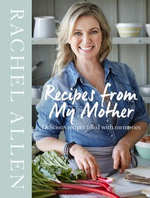 Recipes from My Mother Hardcover  by Rachel Allen