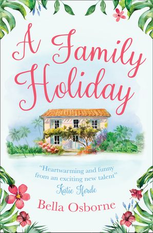 A Family Holiday Paperback  by Bella Osborne