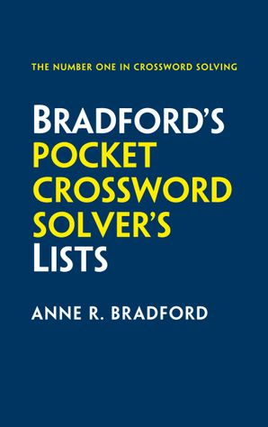 Collins Bradford's Pocket Crossword Solver's Lists: 75,000 solutions in 500 subject lists Paperback Second edition by Anne R. Bradford