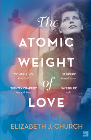 The Atomic Weight of Love Paperback  by Elizabeth Church