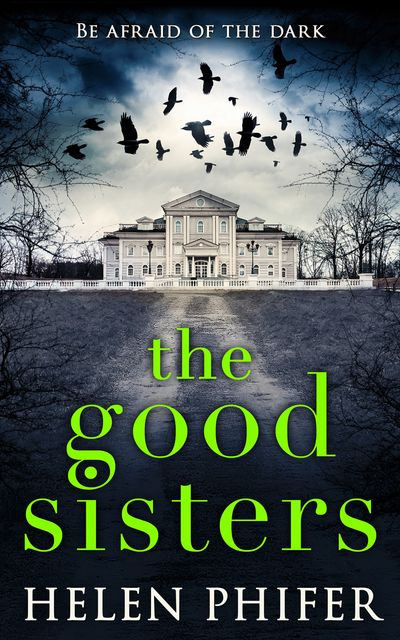 The Good Sisters - Helen Phifer