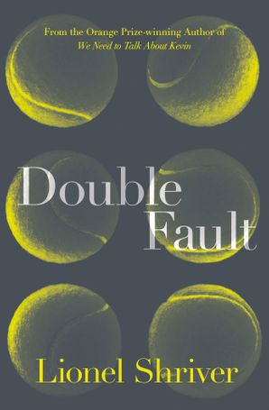 Double Fault Paperback  by Lionel Shriver