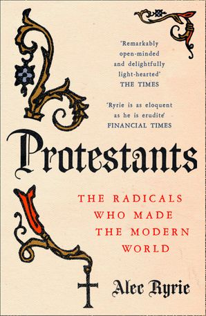 Protestants Paperback  by Alec Ryrie