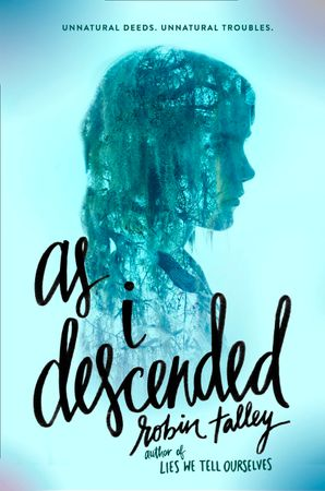 As I Descended Paperback  by Robin Talley