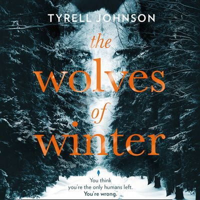 The Wolves of Winter - Tyrell Johnson, Read by Jayme Mattler