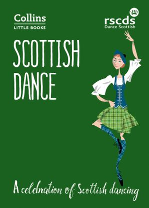 Scottish Dance: A celebration of Scottish dancing (Collins Little Books) Paperback  by No Author