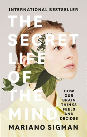 The Secret Life of the Mind Hardcover  by Mariano Sigman