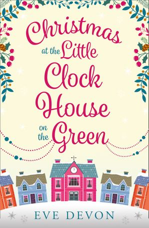 Christmas at the Little Clock House on the Green (Whispers Wood, Book 2) eBook  by