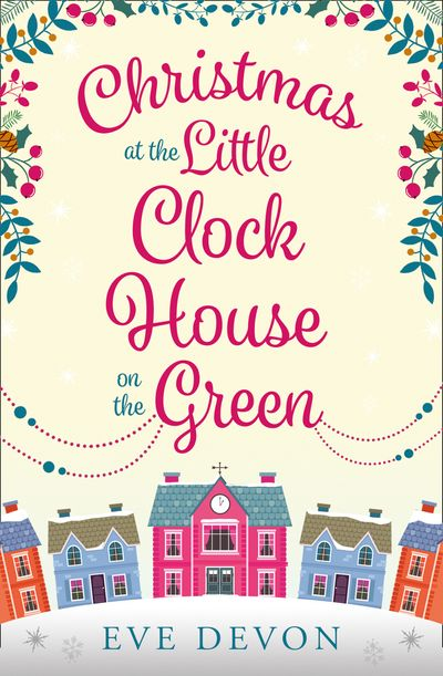 Christmas at the Little Clock House on the Green (Whispers Wood, Book 2) - Eve Devon