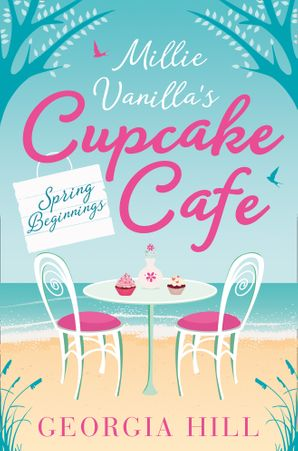 Spring Beginnings (Millie Vanilla's Cupcake Café, Book 1) eBook  by Georgia Hill