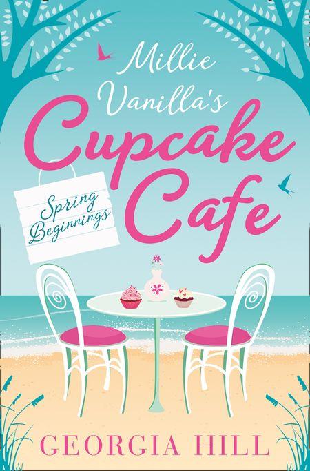 Spring Beginnings (Millie Vanilla's Cupcake Café, Book 1) - Georgia Hill
