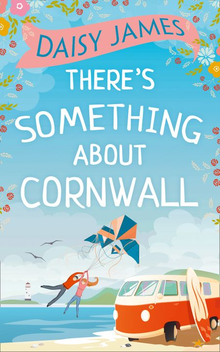There's Something About Cornwall - Daisy James