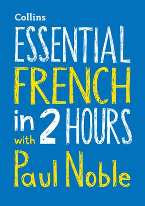 Essential French in 2 hours with Paul Noble Audio CD  by Paul Noble