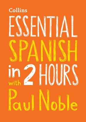 Essential Spanish in 2 hours with Paul Noble Audio CD  by Paul Noble