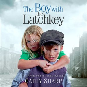 The Boy with the Latch Key  Unabridged edition by Cathy Sharp