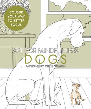 Art for Mindfulness: Dogs Paperback  by