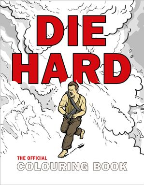 Die Hard: The Official Colouring Book Paperback  by No Author
