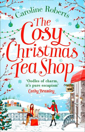 The Cosy Christmas Teashop Paperback  by Caroline Roberts