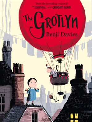 The Grotlyn Paperback  by Benji Davies