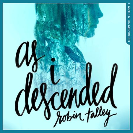 As I Descended - Robin Talley, Read by Amielynn Abellera