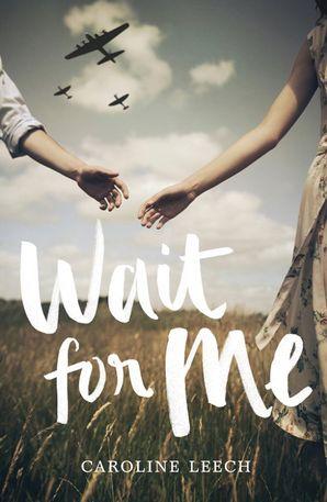 Wait for Me Paperback  by Caroline Leech