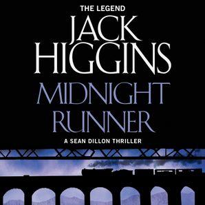 Midnight Runner (Sean Dillon Series, Book 10)  Unabridged edition by Jack Higgins
