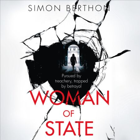 Woman of State - Simon Berthon, Read by Emma Gregory