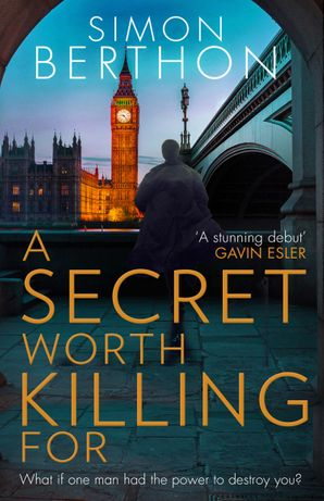 A Secret Worth Killing For Paperback First edition by Simon Berthon