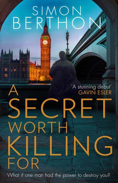 A Secret Worth Killing For - Simon Berthon