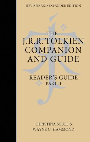 The J. R. R. Tolkien Companion and Guide Hardcover Revised and expanded edition by Wayne G. Hammond