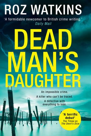 Dead Man's Daughter (A DI Meg Dalton thriller, Book 2) Hardcover First edition by Roz Watkins
