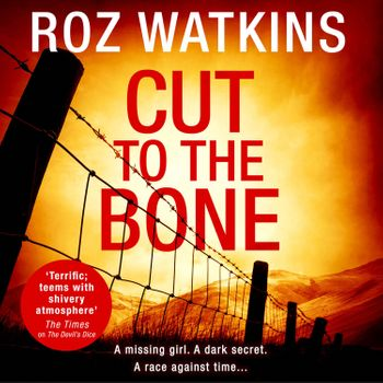 Cut to the Bone (A DI Meg Dalton thriller, Book 3) - Roz Watkins, Read by Caro Clarke