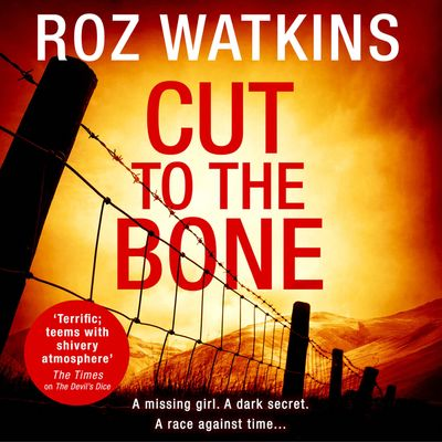 Cut to the Bone (A DI Meg Dalton thriller, Book 3) - Roz Watkins, Read by Caro Clarke