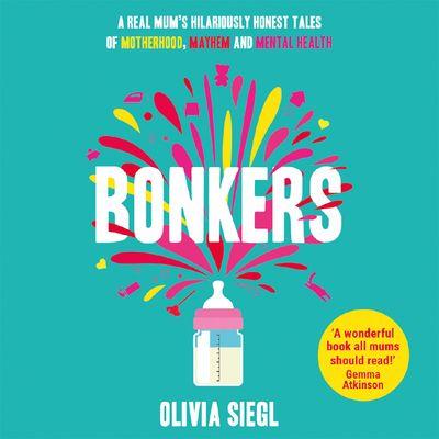 Bonkers - Olivia Siegl, Read by Olivia Siegl