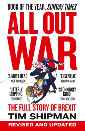 All Out War: The Full Story of How Brexit Sank Britain's Political Class Paperback  by Tim Shipman