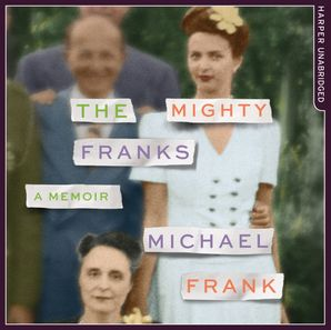 The Mighty Franks: A Memoir  Unabridged edition by Michael Frank