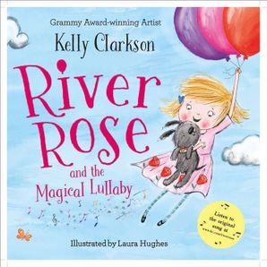 River Rose and the Magical Lullaby Paperback  by Kelly Clarkson