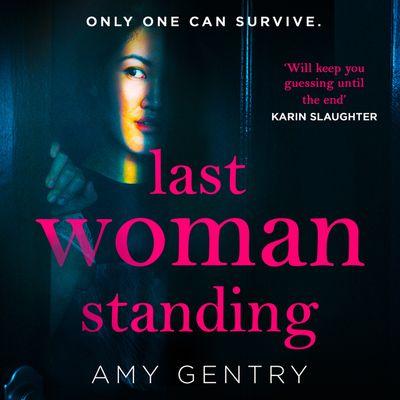 Last Woman Standing - Amy Gentry, Read by Almarie Guerra