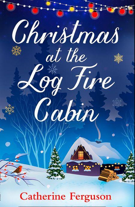 Christmas at the Log Fire Cabin - Catherine Ferguson
