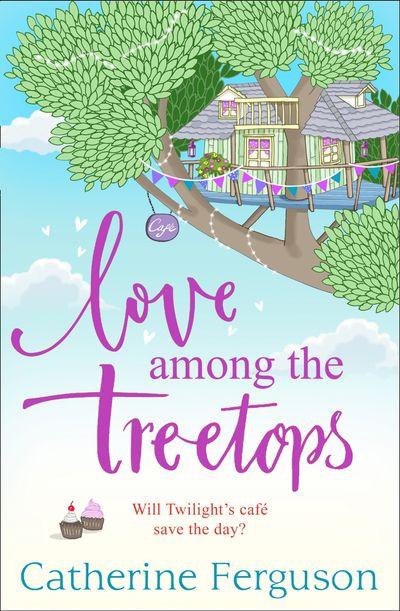 Love Among the Treetops - Catherine Ferguson