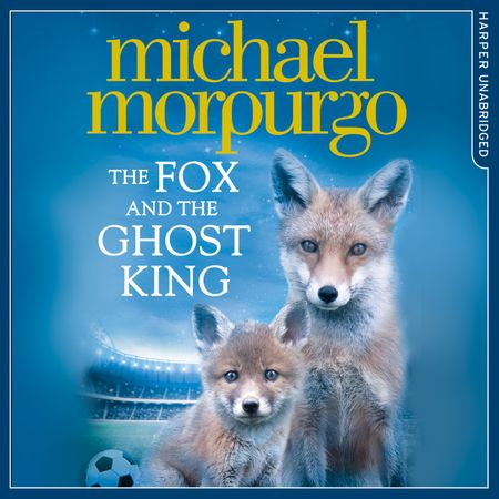 The Fox and the Ghost King - Michael Morpurgo, Read by Jot Davies