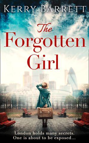 The Forgotten Girl eBook First edition by Kerry Barrett