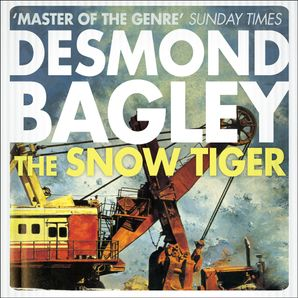 Snow Tiger Download Audio Unabridged edition by Desmond Bagley