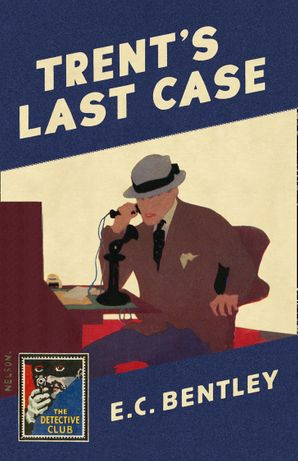 Trent's Last Case Hardcover  by