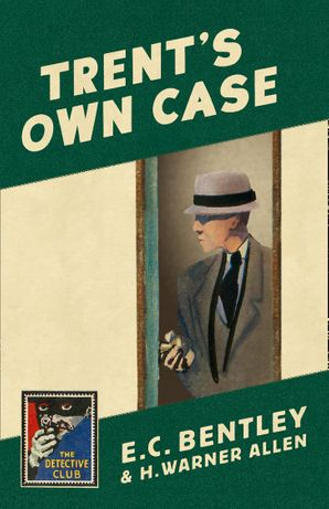Trent's Own Case Hardcover  by E. C. Bentley