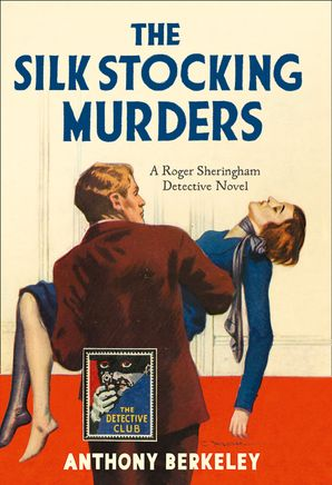 The Silk Stocking Murders Hardcover  by Anthony Berkeley