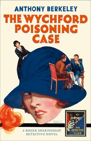 The Wychford Poisoning Case Hardcover  by Anthony Berkeley