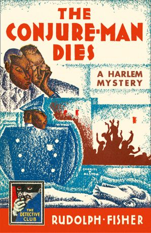 The Conjure-Man Dies: A Harlem Mystery Hardcover  by Rudolph Fisher
